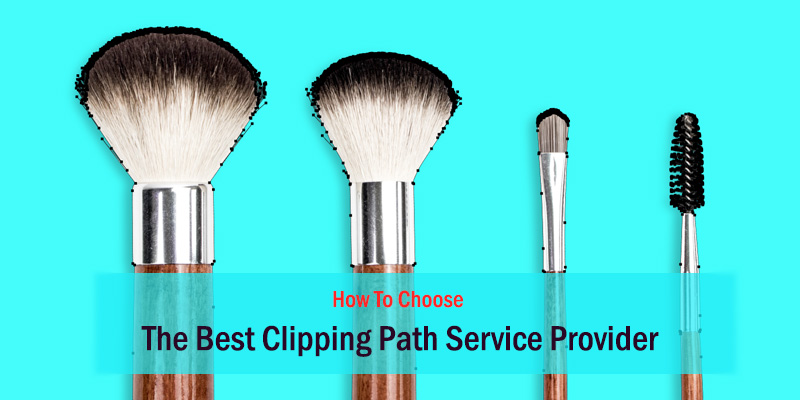 How To Choose The Best Clipping Path Service Provider