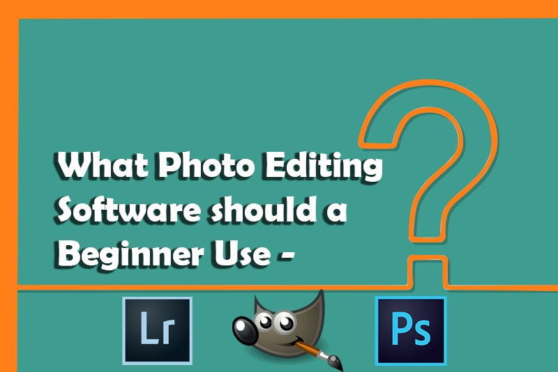 Photo Editing Software for Beginner