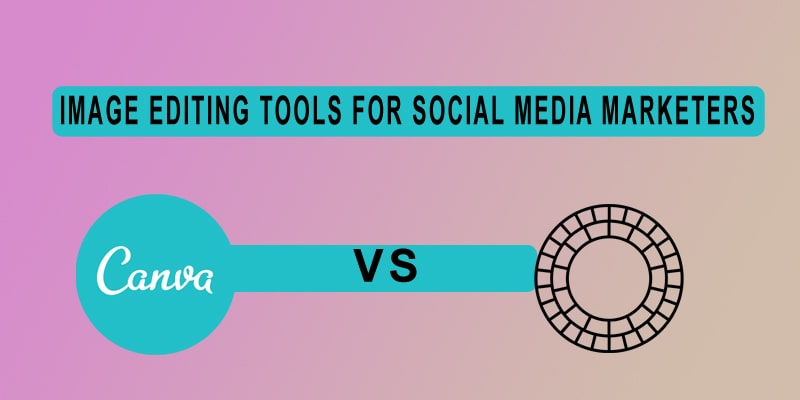 Image Editing Tools For Social Media Marketers